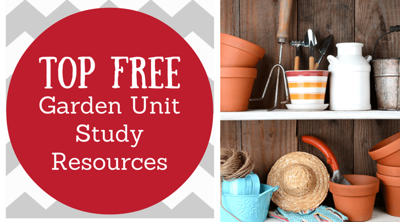 Top Free Resources for a Garden Unit Study and Link Up!