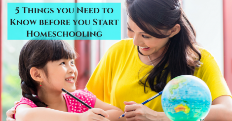 5 Things you Need to Know Before You Start Homeschooling