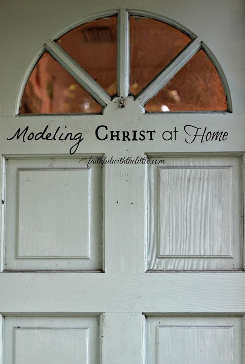 Modeling Christ as Home by Faithful with the Little
