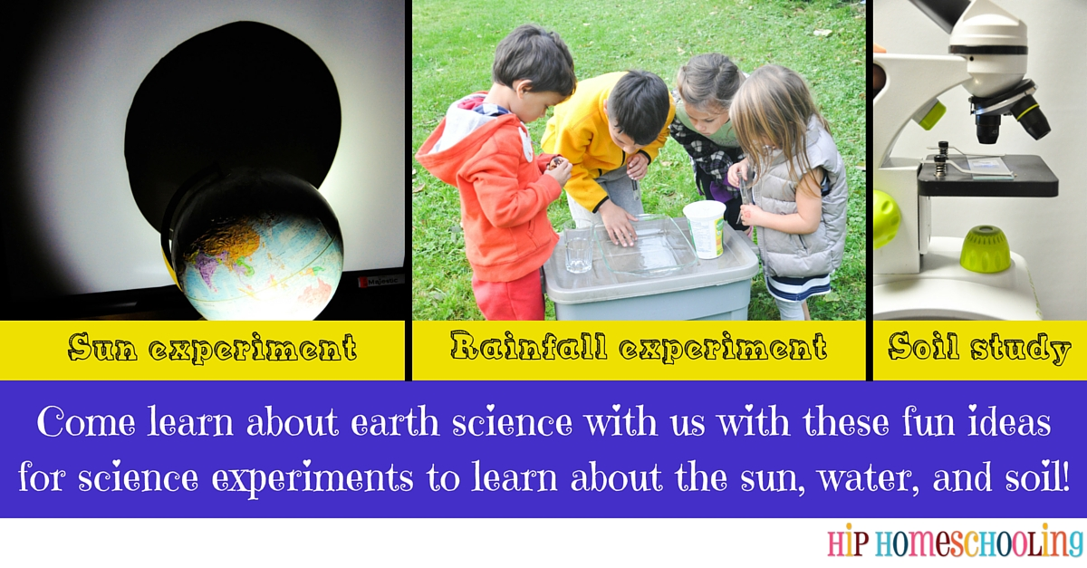 Science experiments to learn about the sun, soil, and water!