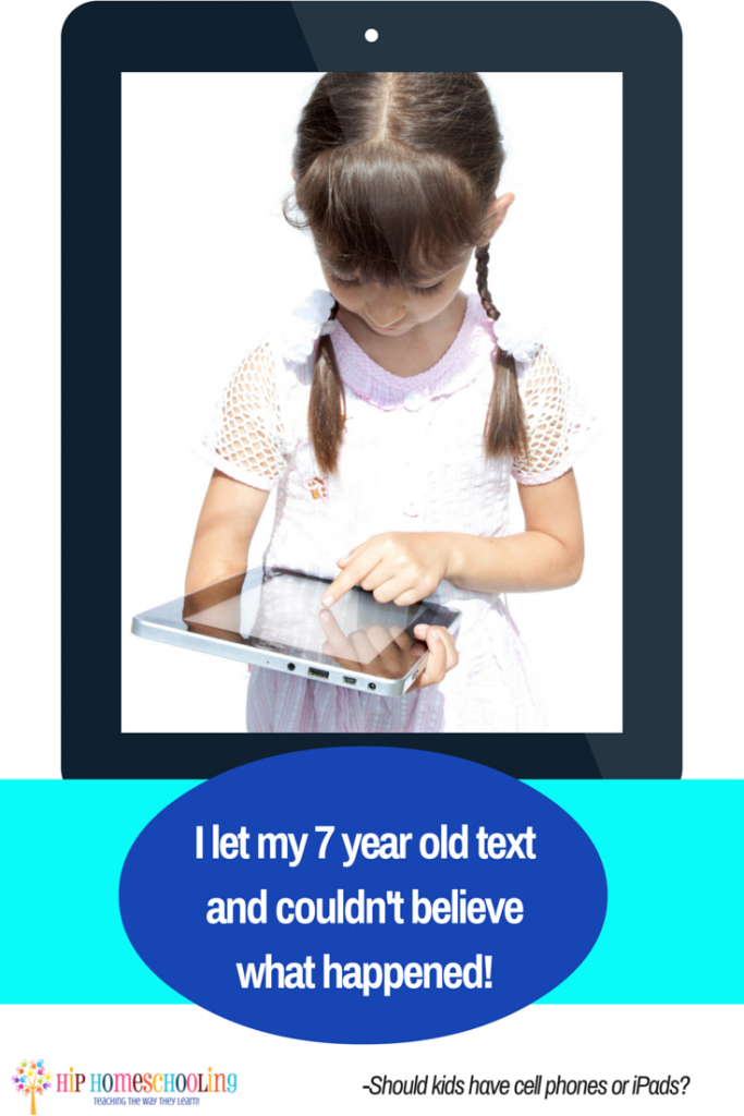 I let my 7 year old text and couldn't believe what happened! Should kids have cell phones or iPads?