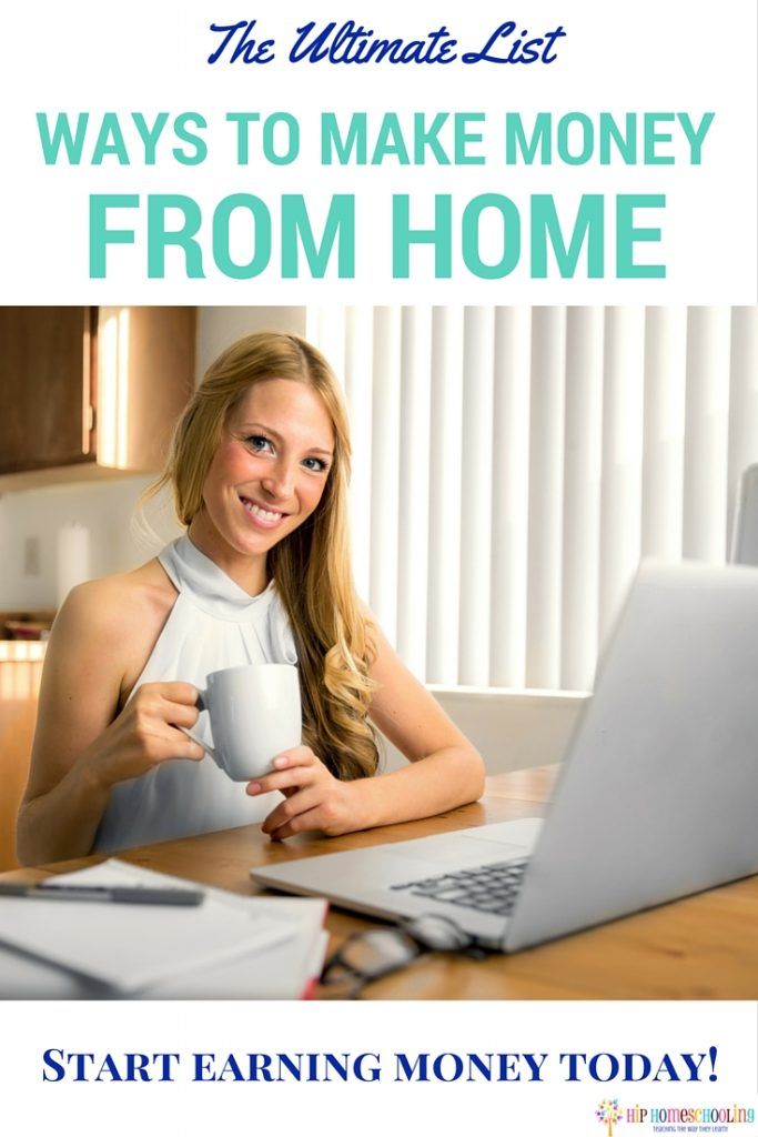 the ultimate list of ways to make money from home by Hip Homeschooling: Get some inspiration today!