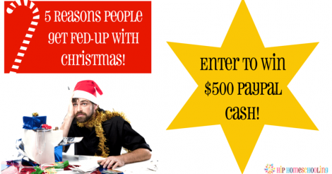 5 Reasons People Get Fed-Up with Christmas PLUS $500 Giveaway!