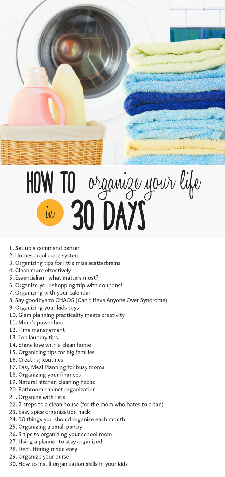 How To Organize Your Life In 30 Days With A New Post Every Day Join