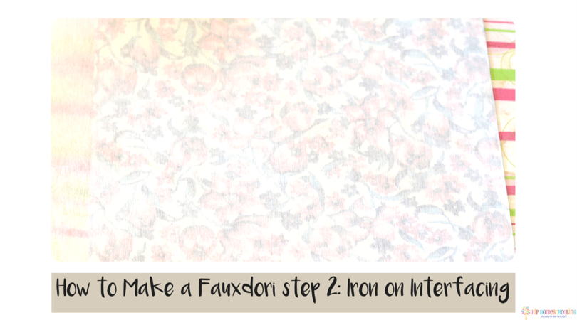 how to make a fauxdori step 2- iron on interfacing