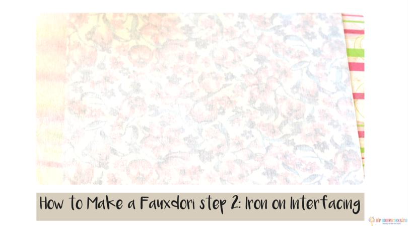 how to make a fauxdori step 2- iron on interfacing
