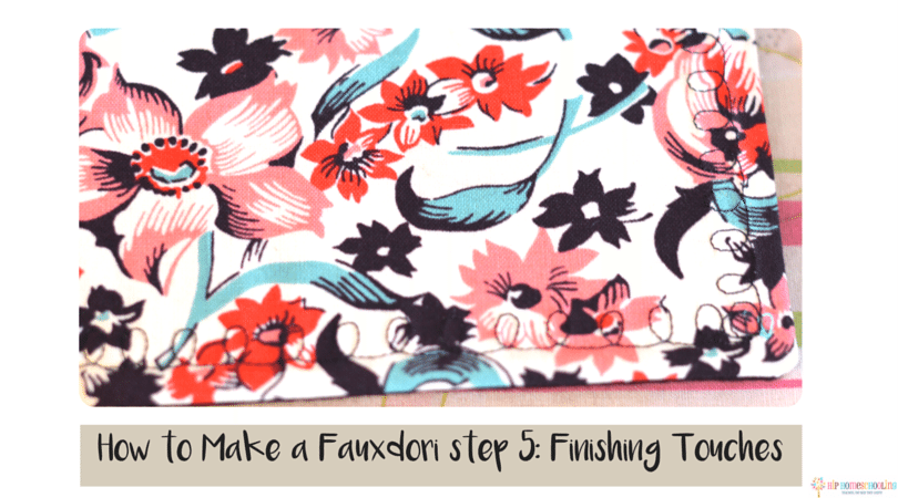 how to make a fauxdori step 5- finishing touches
