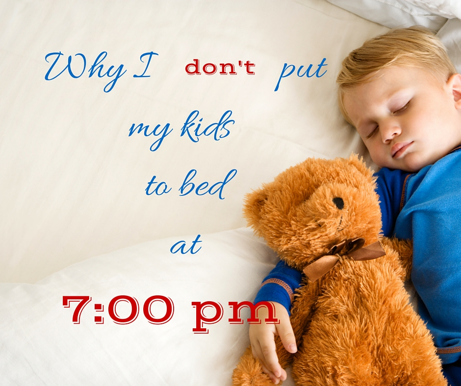 8 Reasons I Don't Put my Kids to Bed at 7pm