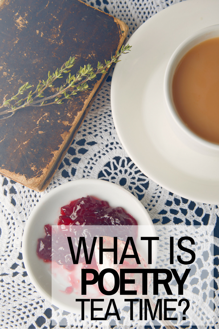 What is poetry teatime? Why should we bring poetry into our homeschool? poetry lessons   poetry activities   brave writer   poetry teatime   brave writer lifestyle   homeschool   homeschooling   language arts   homeschool language arts   homeschooling language arts