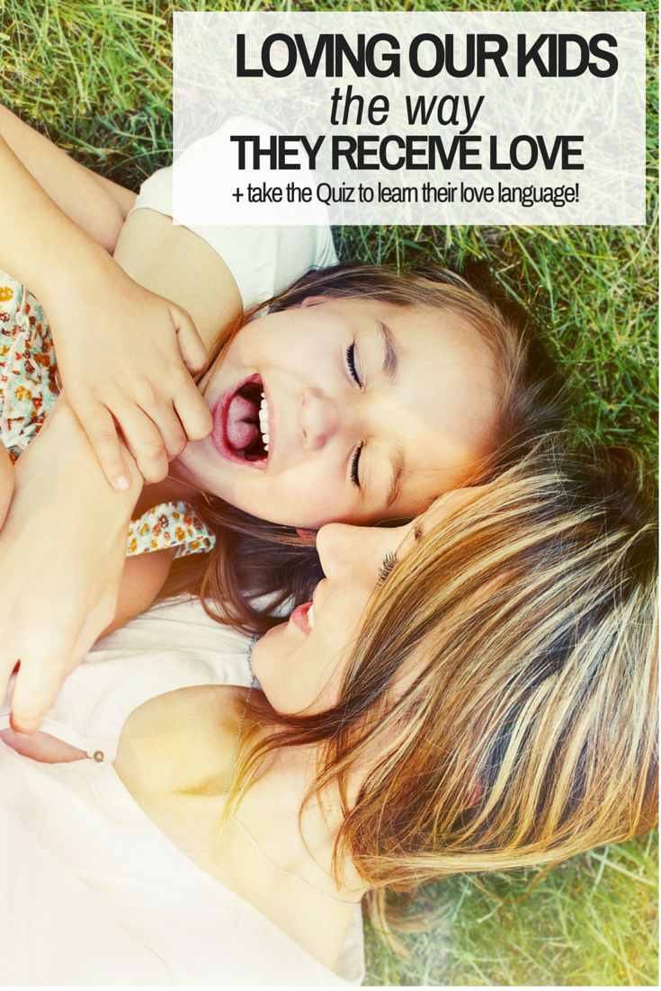 loving our kids the way they receive love, take the quiz and find out your child's love language! love languages | love language quiz | love language test | parenting encouragement | parenting tips | homeschool | homeschool encouragement