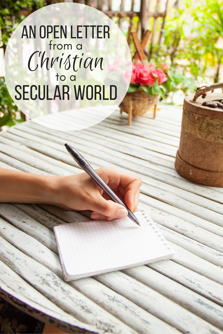 An Open Letter from a Christian to the Secular World: Christian encouragement|