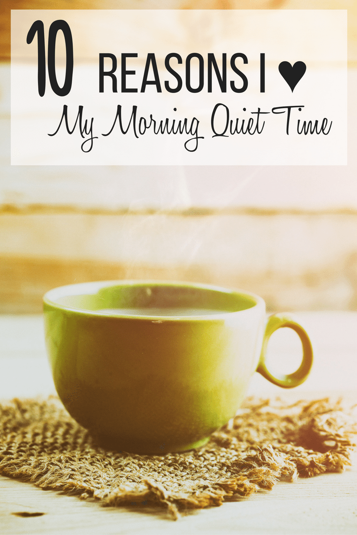 10 Reasons I love my morning quiet time: getting up early | devotions | dayspring | illustrated faith | homeschool | homeschooling | homeschool tips | parenting tips