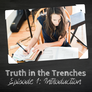 Welcome to the Truth in the Trenches Podcast!