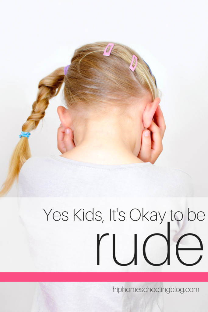 Yes Kids, It's Okay to be Rude | No one wants to raise rude kids, but in our effort to teach them to be nice, are we missing the mark? Parenting tips | parenting blog | parenting advice |