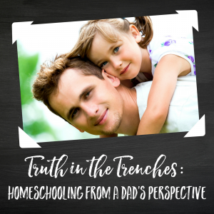 Homeschooling from a Dad's Point of View