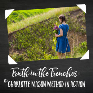 What the Charlotte Mason Method Looks Like in Action