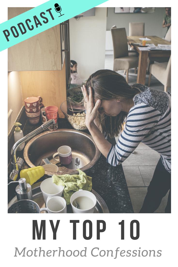 My Top 10 Motherhood Confessions | motherhood funny | motherhood humor | motherhood tips | motherhood struggles | motherhood inspiration | surviving motherhood | motherhood truths | motherhood advice | joys of motherhood | mommy quotes | mommy humor | mommy blogs | mommy tips | mommy time | mommy ideas | mommy life | mommy advice | mommy funny | mommy confessions | mommy podcast | mom confessions | mom podcast | motherhood confessions | motherhood podcast | mom humor | stay at home mom | mom life