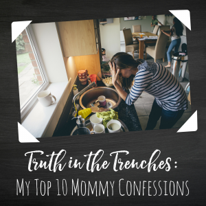 My Top 10 Mommy Confessions