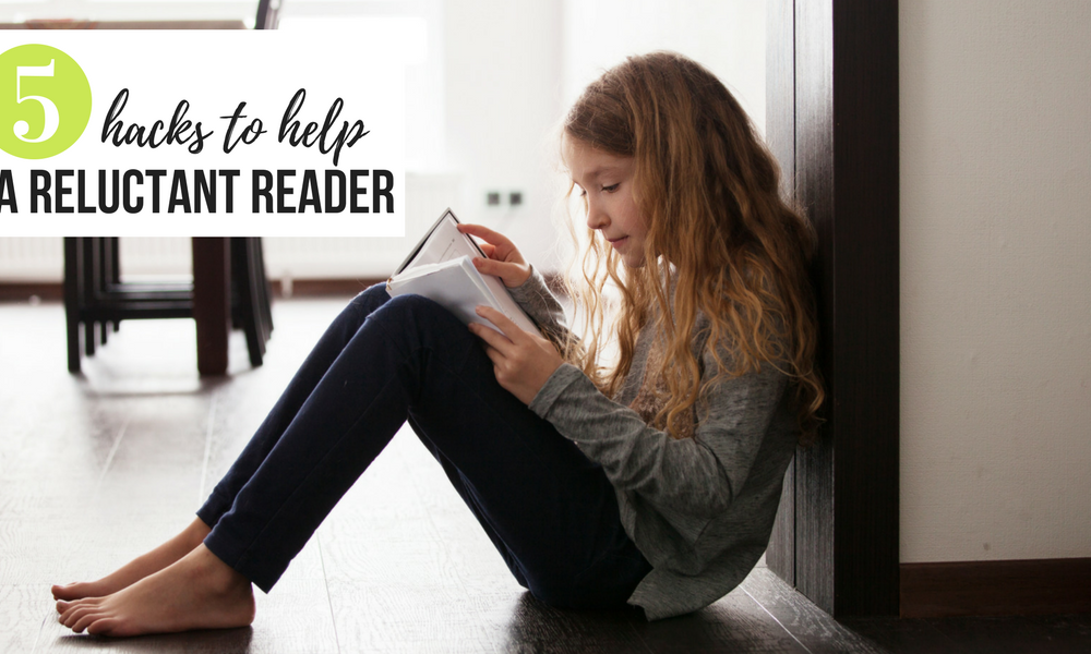 5 Hacks to Help You Teach your Reluctant Reader