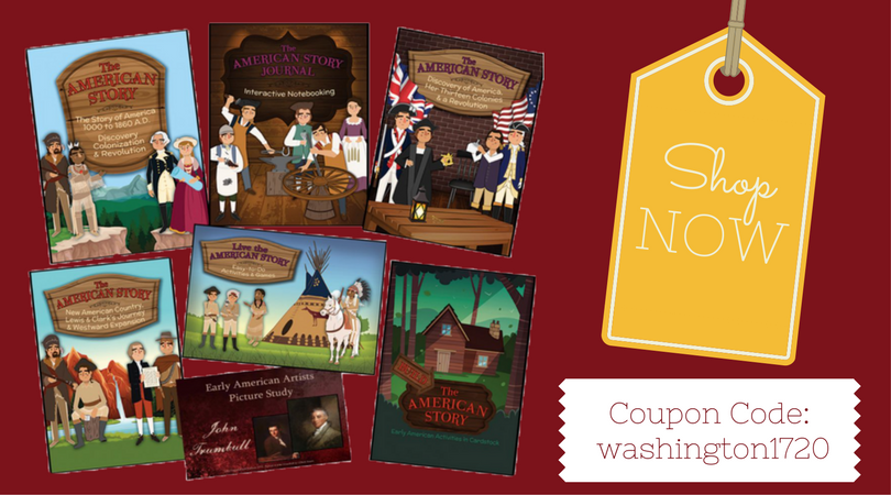 Homeschool History with the American Story: SHOP NOW with coupon code WASHINGTON1720