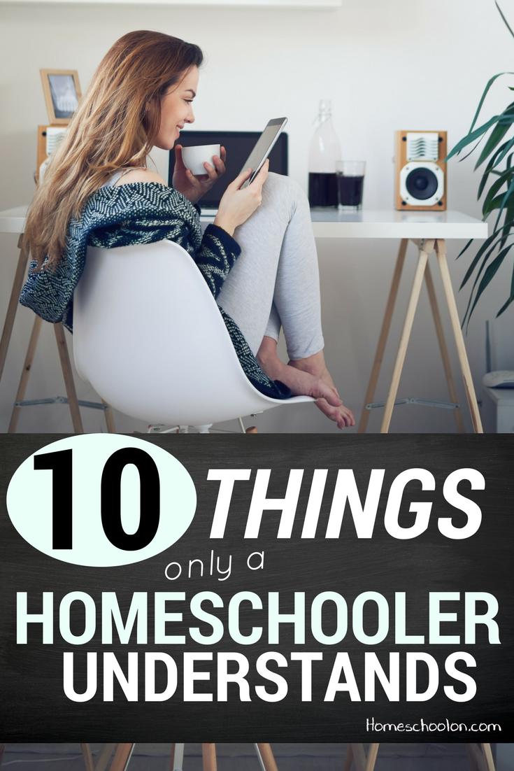 10 Things Only a Homeschooler Understands (homeschool life)