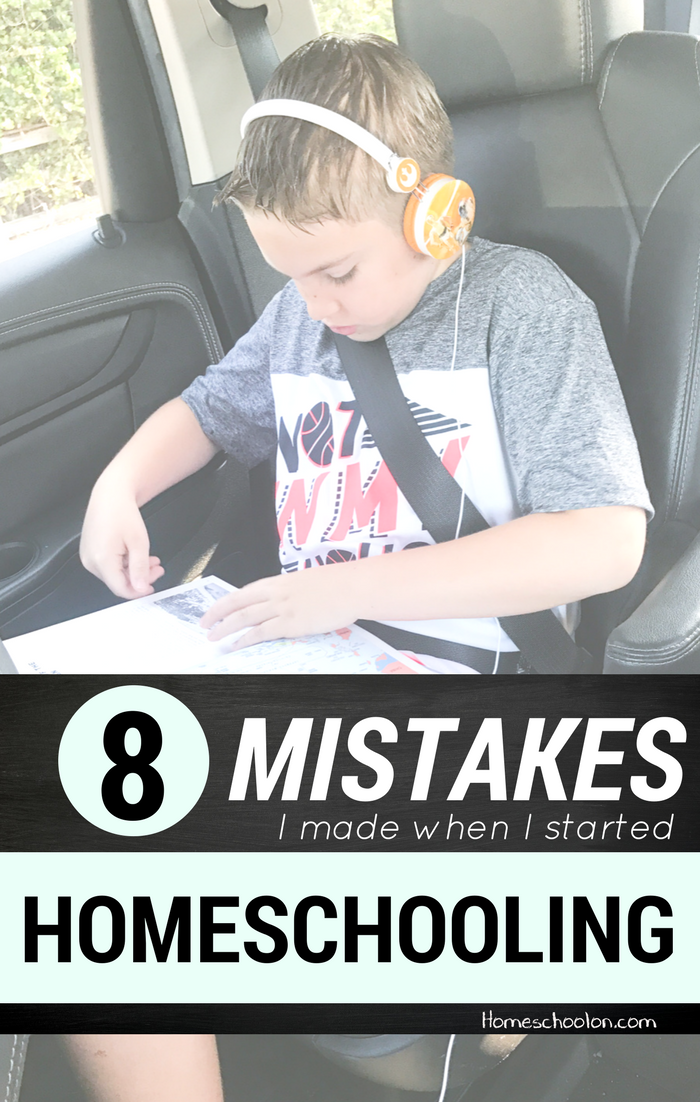 My Top 8 Homeschool Mistakes
