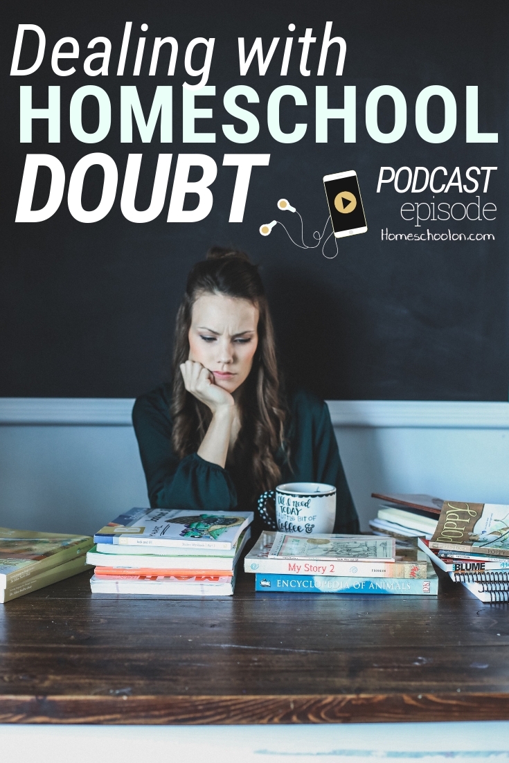 Dealing with Homeschool Doubt