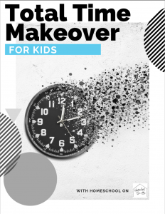 Total Time Makeover for Kids